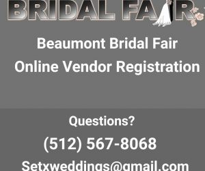 Bridal fair vendor Beaumont TX, bridal fair registration Southeast Texas, bridal expo vendor Port Arthur, wedding expo Lumberton TX