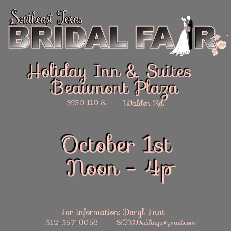 Beaumont Bridal Fair, Port Arthur Bridal Fair, Southeast Texas Bridal Fair, SETX bridal Fair, Golden Triangle Bridal Fair