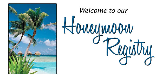 honeymoon registry Beaumont TX, honeymoon registry Texas, honeymoon registry Golden Triangle, honeymoon registry Mid County, honeymoon gift registry Houston, honeymoon gift registry Texas