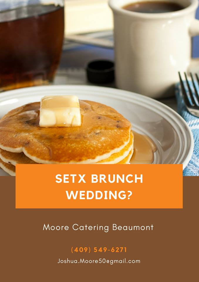 Moore Catering Beaumont TX, SETX caterers, brunch wedding Beaumont, brunch wedding Lumberton TX, catering Orange TX, caterer Crystl Beach TX